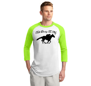 Talk Derby To Me Mens 3/4 Sleeve Raglan Jersey