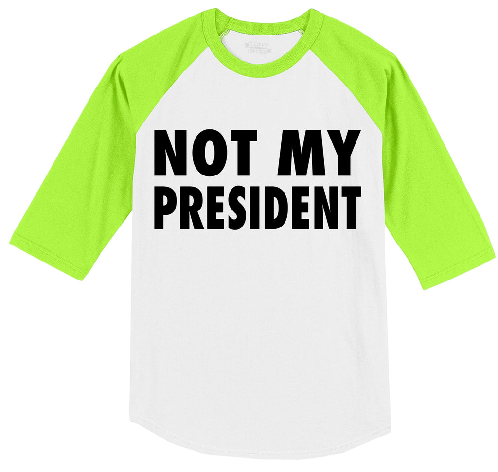 Not My President Tee Anti Trump Protest Political Tee Mens 3/4 Sleeve Raglan Jersey