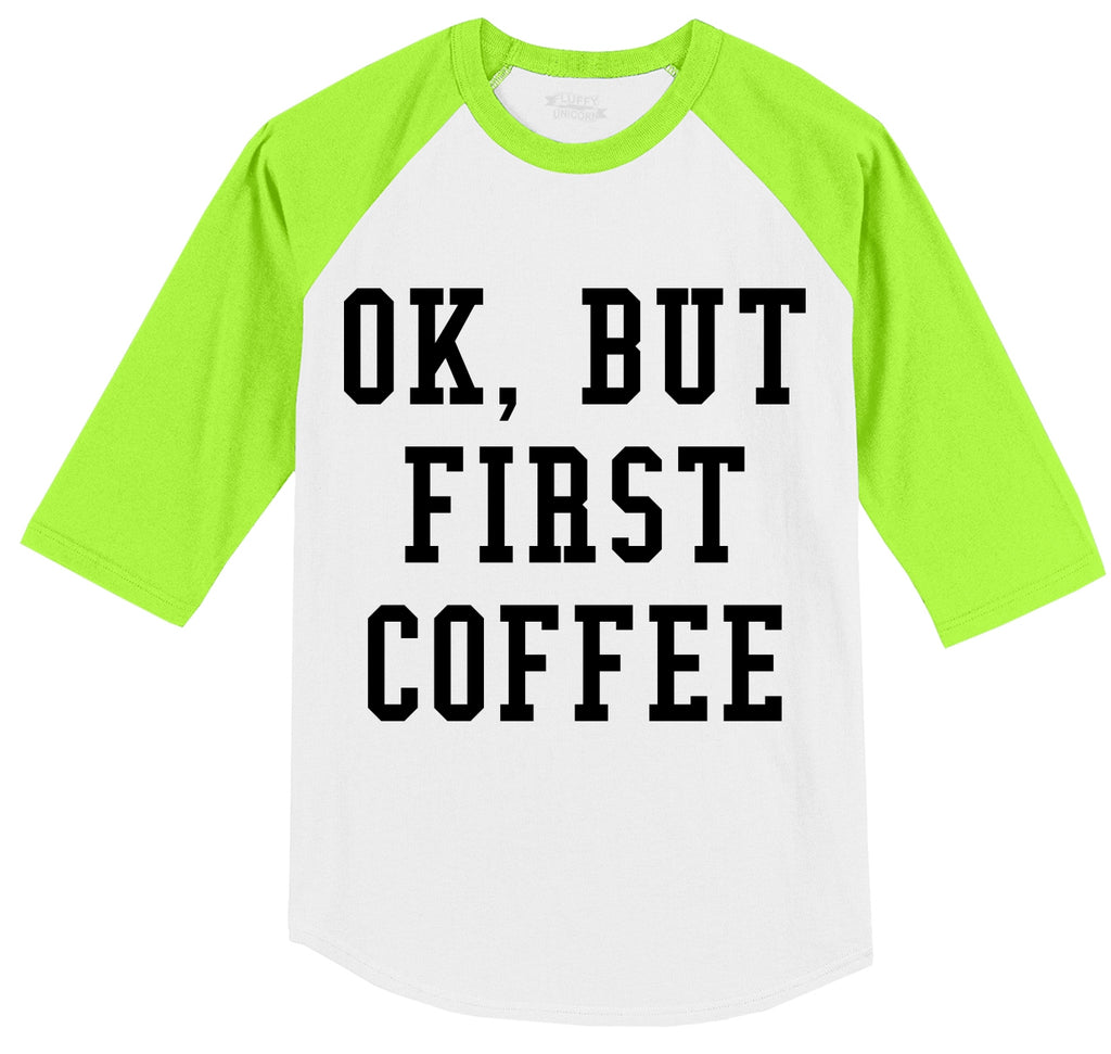 Ok But First Coffee Mens 3/4 Sleeve Raglan Jersey