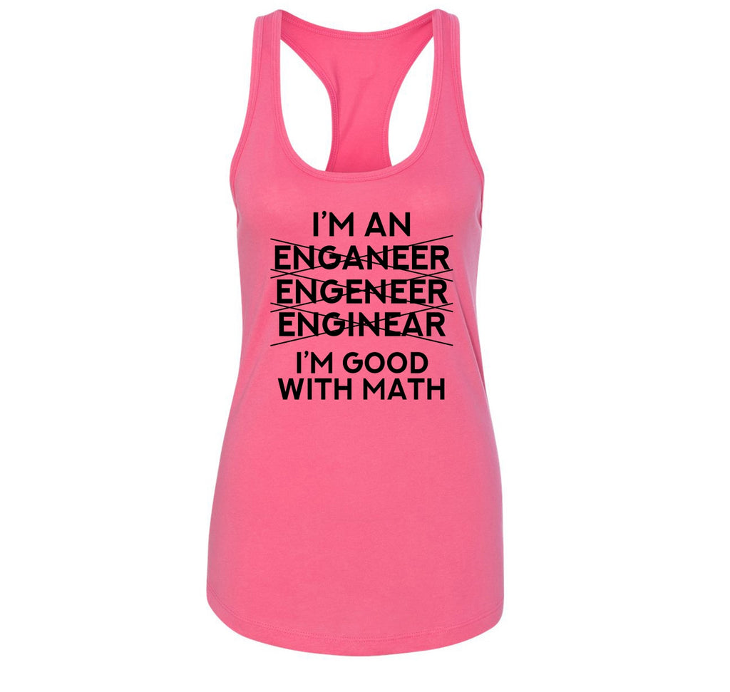 I'm An Engineer Good With Math Ladies Racerback Tank Top