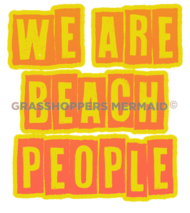 We Are Beach People (#C40)