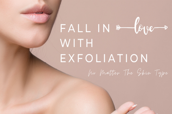 Fall in Love With Exfoliation No Matter the Skin Type