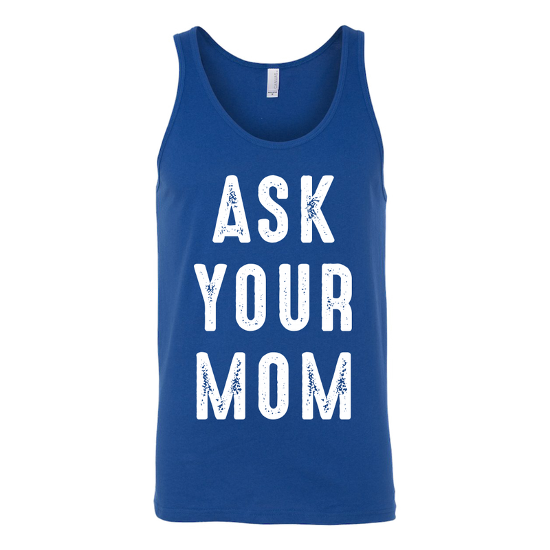 Ask your Mom Dad Tank Top - everbabies