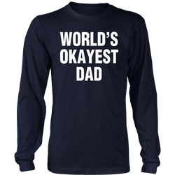 World's Okayest Dad Long Sleeve Shirt - everbabies