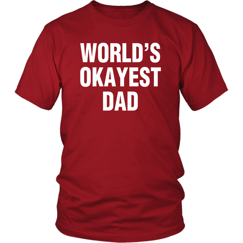 World's Okayest Dad T Shirt - everbabies