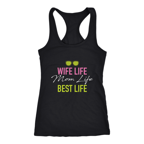 Wife Life Mom Life Best Life Womens Tank Top