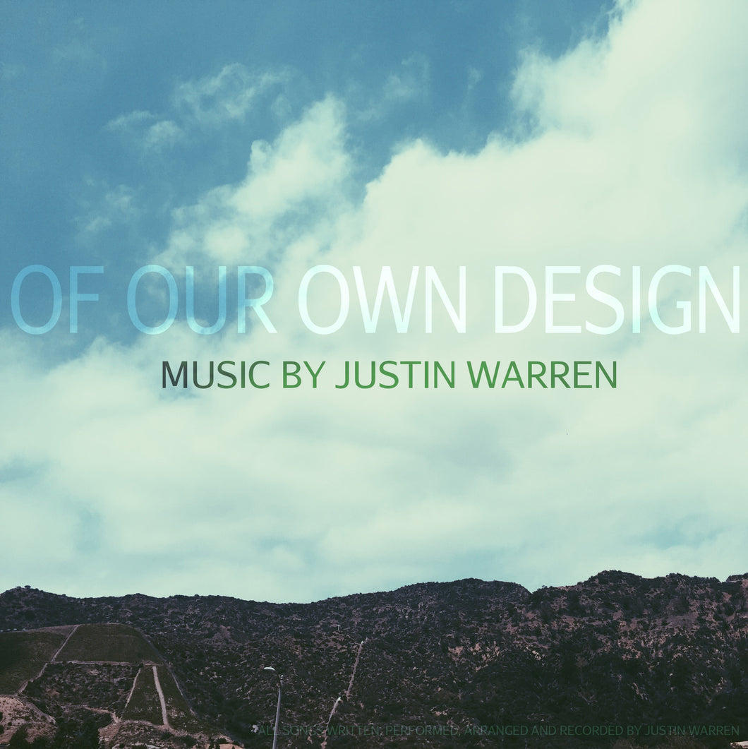 Of Our Own Design - Music by Justin Warren (2015) [DIGITAL DOWNLOAD]