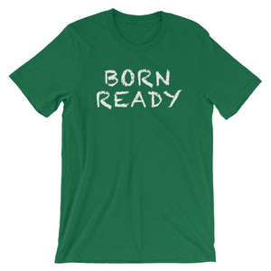 """Born Ready"" Shirt inspired by Then There Was Joe [Short-Sleeve Unisex T-Shirt]"