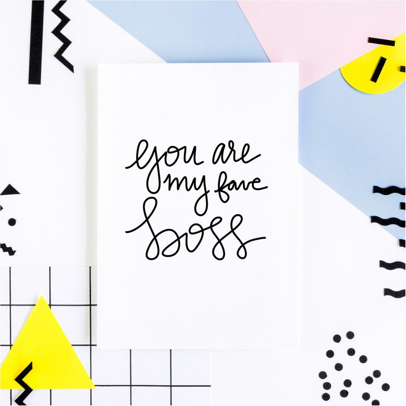 You are my fave Boss Greeting Card