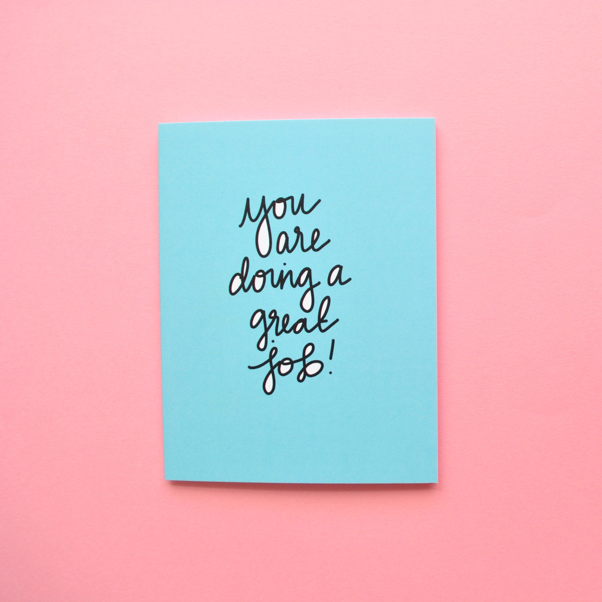 You Are Doing A Great Job Greeting Card