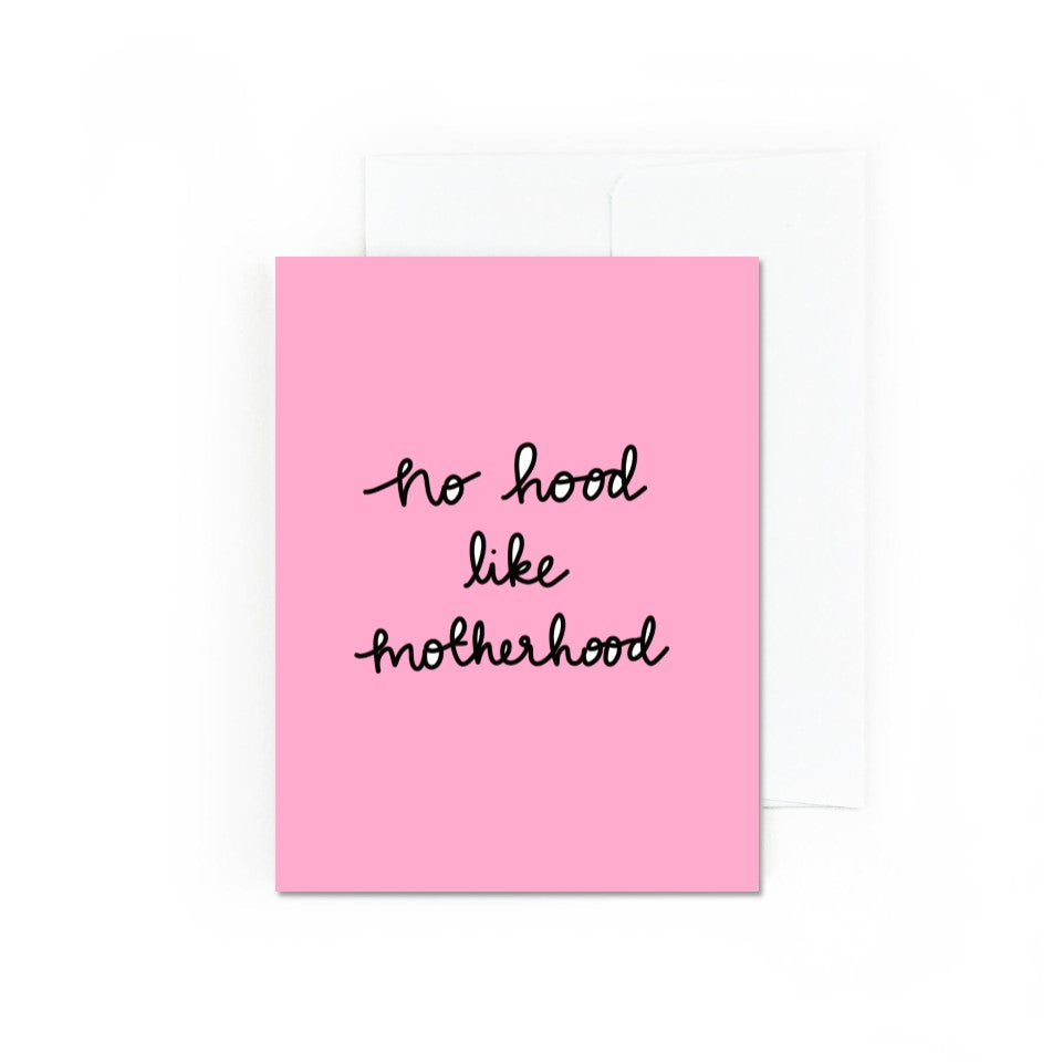 No Hood Like Motherhood Greeting Card