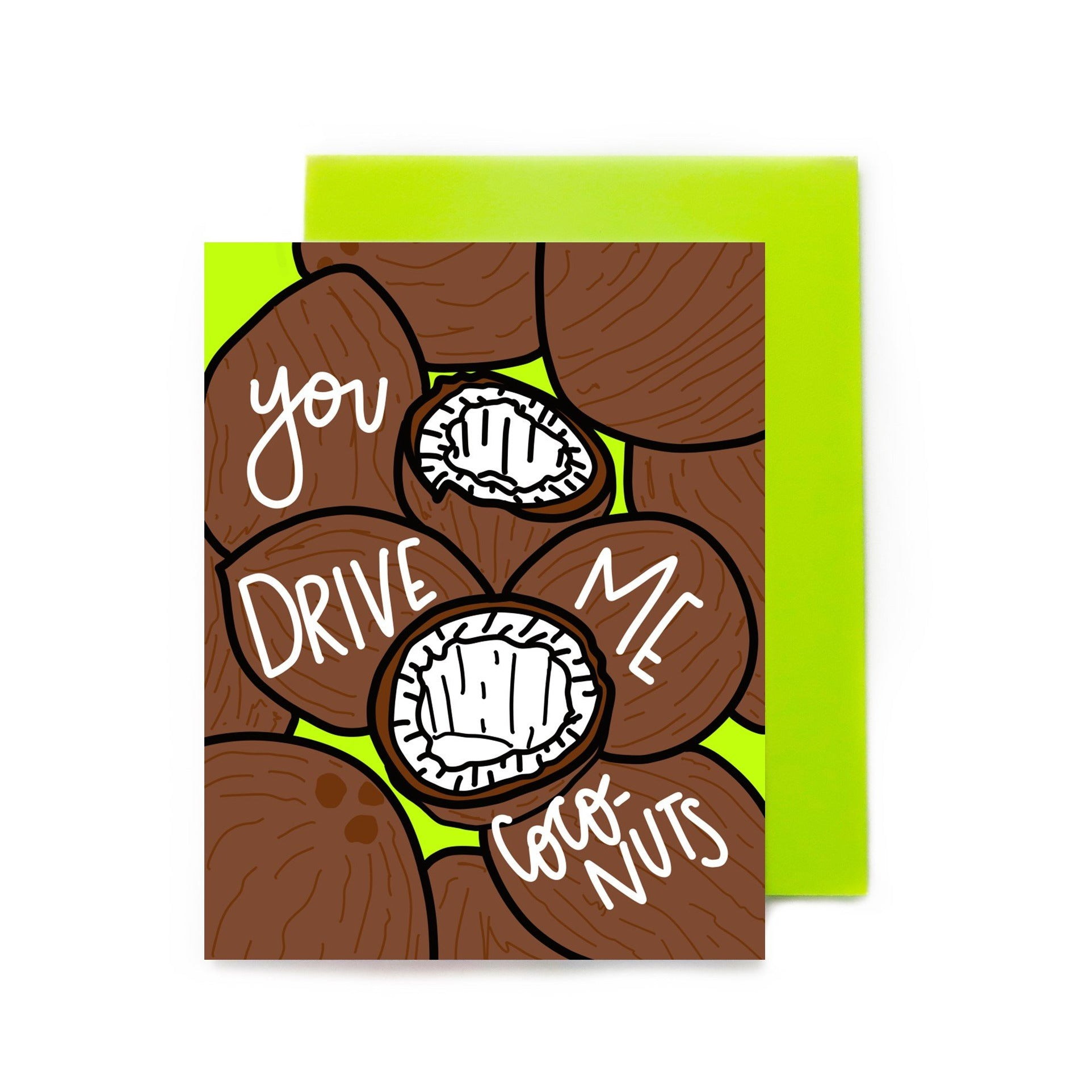 You Drive Me Coconuts Greeting Card