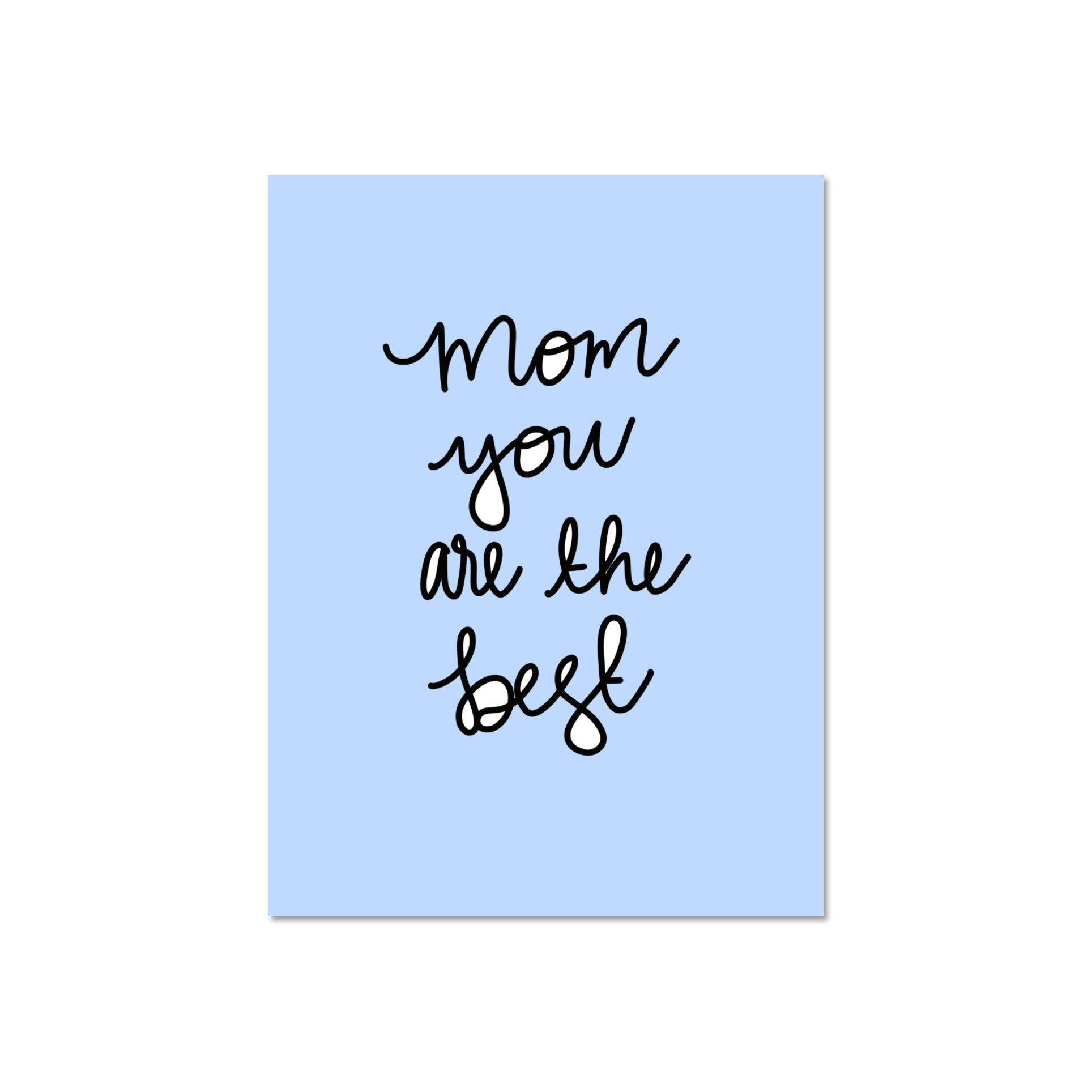 Mom You Are The Best Greeting Card