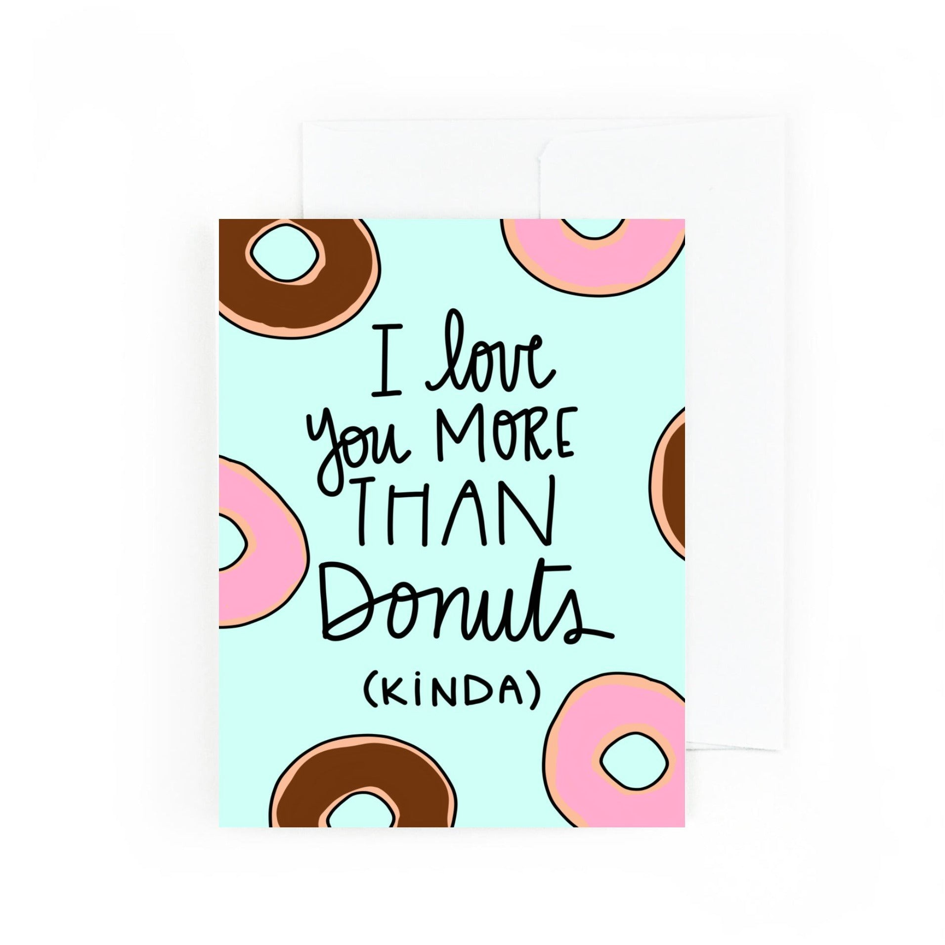 I Love you More Than Donuts, Kinda Greeting Card