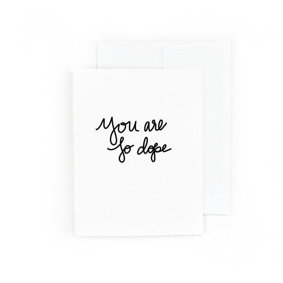 You Are So Dope Greeting Card