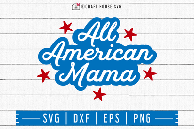4th of July SVG file | All American Mama SVG Craft House SVG - SVG files for Cricut and Silhouette