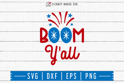 4th of July SVG file | Boom Ya'll SVG Craft House SVG - SVG files for Cricut and Silhouette