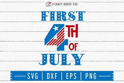 4th of July SVG file | First 4th of July SVG Craft House SVG - SVG files for Cricut and Silhouette