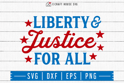 4th of July SVG file | Liberty and justice for all SVG Craft House SVG - SVG files for Cricut and Silhouette