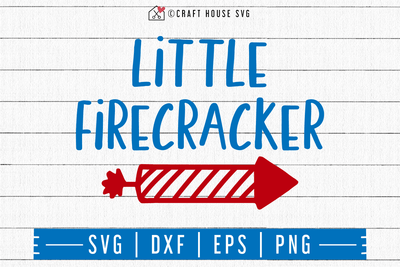4th of July SVG file | Little Firecracker SVG Craft House SVG - SVG files for Cricut and Silhouette