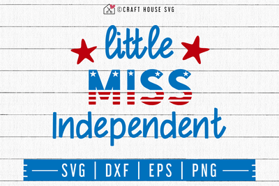 4th of July SVG file | Little miss independent SVG Craft House SVG - SVG files for Cricut and Silhouette