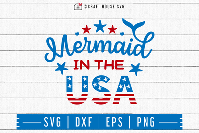 4th of July SVG file | Mermaid in the USA SVG Craft House SVG - SVG files for Cricut and Silhouette