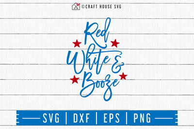 4th of July SVG file | Red white and booze SVG Craft House SVG - SVG files for Cricut and Silhouette