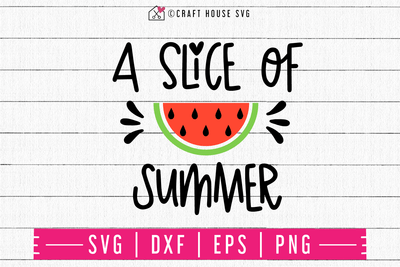 A slice of summer SVG | M48F | A Summer SVG cut file Craft House SVG - SVG files for Cricut and Silhouette