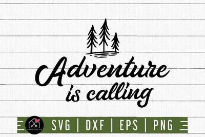Adventure is calling SVG | M3F1 Craft House SVG - SVG files for Cricut and Silhouette