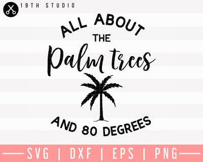 All About The Palm Trees And 80 Degrees SVG | M26F1 Craft House SVG - SVG files for Cricut and Silhouette