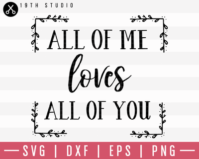 All Of Me Loves All Of You SVG | M19F1 Craft House SVG - SVG files for Cricut and Silhouette