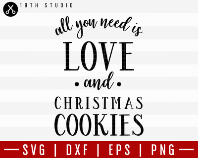 All You Need Is Love And Christmas Cookies SVG | M21F2 Craft House SVG - SVG files for Cricut and Silhouette