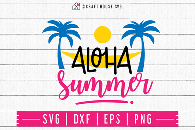 Aloha summer SVG | M48F | A Summer SVG cut file Craft House SVG - SVG files for Cricut and Silhouette