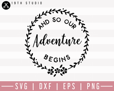 And So Our Adventure Begins SVG | M27F1 Craft House SVG - SVG files for Cricut and Silhouette