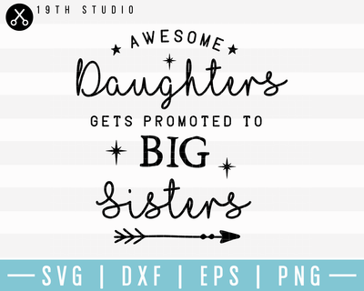 Awesome Daughters Get Promoted To Big Sisters SVG | M17F1 Craft House SVG - SVG files for Cricut and Silhouette
