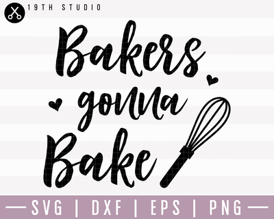 Bakers Gonna Bake SVG | M22F3 Craft House SVG - SVG files for Cricut and Silhouette