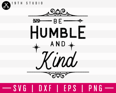 Be Humble And Kind SVG | M16F2 Craft House SVG - SVG files for Cricut and Silhouette