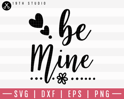 Be Mine SVG | M19F2 Craft House SVG - SVG files for Cricut and Silhouette