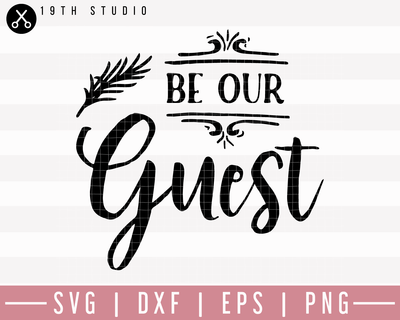 Be Our Guest SVG | M27F2 Craft House SVG - SVG files for Cricut and Silhouette