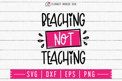 Beaching not teaching SVG | M48F | A Summer SVG cut file Craft House SVG - SVG files for Cricut and Silhouette