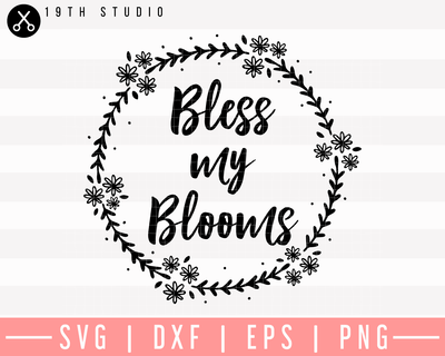 Bless My Blooms SVG | M26F3 Craft House SVG - SVG files for Cricut and Silhouette