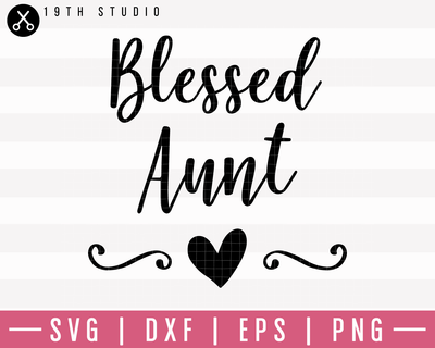 Blessed Aunt SVG | M1F1 Craft House SVG - SVG files for Cricut and Silhouette