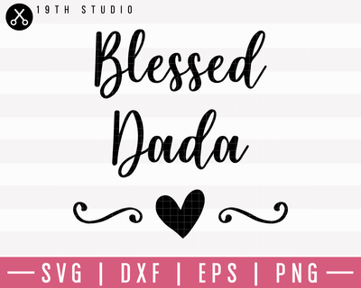 Blessed Dada SVG | M1F3 Craft House SVG - SVG files for Cricut and Silhouette