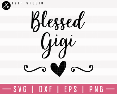 Blessed Gigi SVG | M1F4 Craft House SVG - SVG files for Cricut and Silhouette