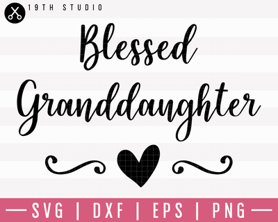 Blessed Granddaughter SVG | M1F8 Craft House SVG - SVG files for Cricut and Silhouette