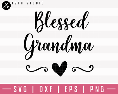 Blessed Grandma SVG | M1F9 Craft House SVG - SVG files for Cricut and Silhouette