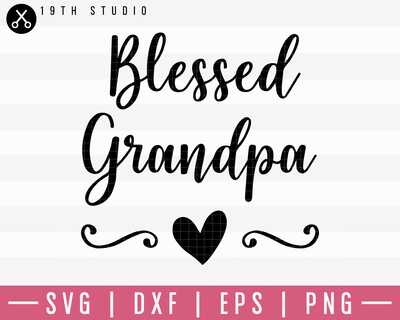 Blessed Grandpa SVG | M1F10 Craft House SVG - SVG files for Cricut and Silhouette