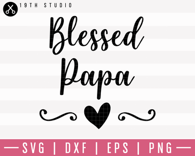 Blessed Papa SVG | M1F17 Craft House SVG - SVG files for Cricut and Silhouette