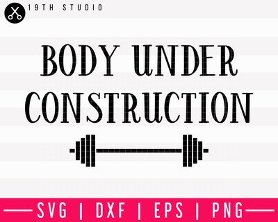 Body Under Construction SVG | M13F3 Craft House SVG - SVG files for Cricut and Silhouette