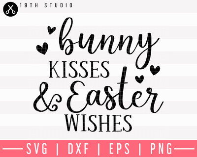 Bunny Kisses And Easter Wishes SVG | M9F1 Craft House SVG - SVG files for Cricut and Silhouette